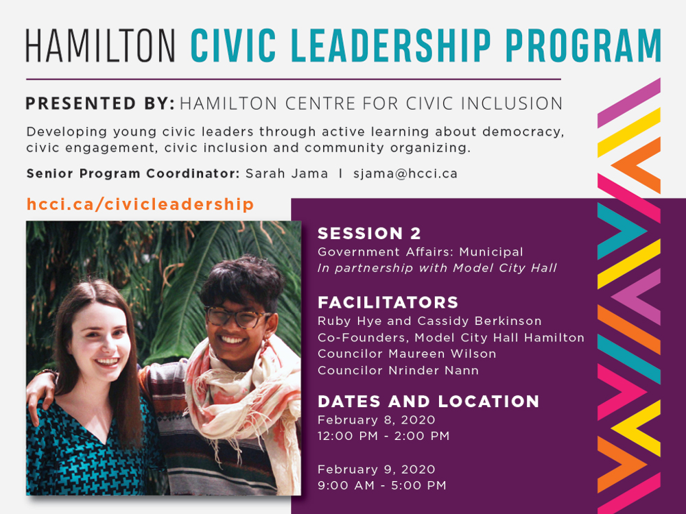 "Session two, titled ""government Affairs: Municipal"" in partnership with model city hall was facilitated by Ruby Hye and Cassidy Berkinson, founders of Model City Hall Hamilton, in addition to councillor Maureen Wilson and councillor Nrinder Nann. This session was held on February 8, 2020 at 6PM"